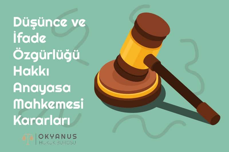 Düşünce ve İfade Özgürlüğü Hakkı Anayasa Mahkemesi Kararları