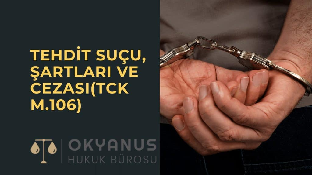Tehdit Suçu, Şartları Ve Cezası